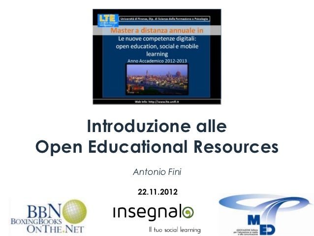 Introduzione alleOpen Educational Resources          Antonio Fini           22.11.2012