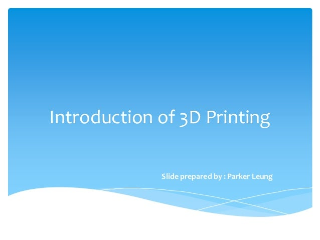 Introduction of 3D printing