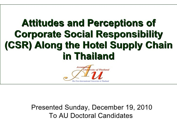 Attitudes and Perceptions of Corporate Social Responsibility (CSR) Along the Hotel Supply Chain in Thailand Presented Sund...
