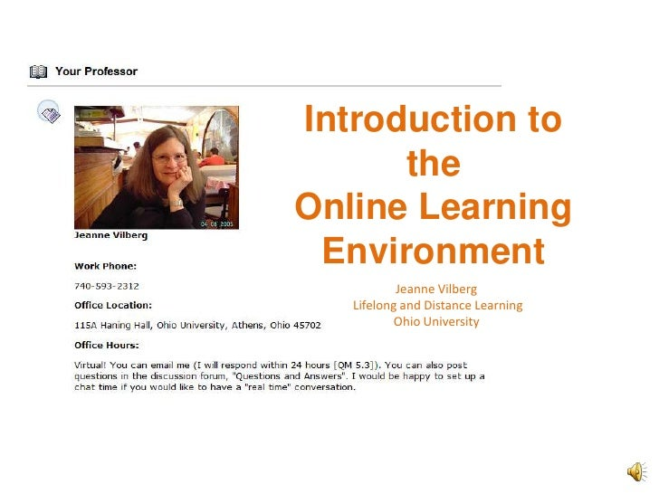 Introduction to theOnline Learning Environment<br />Jeanne Vilberg<br /> Lifelong and Distance Learning<br />Ohio Universi...