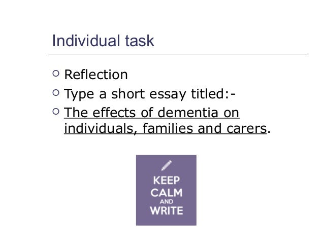 reflective essay on dementia Essay on dementia - essays & researches written by professional writers let us take care of your master thesis papers and essays at most attractive prices.