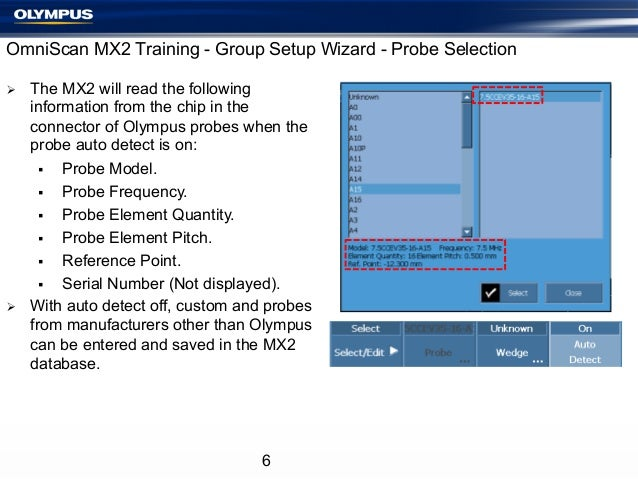 OmniScan MX2 Training - Group Setup Wizard - Probe Selection Ø  Ø  The MX2 will read the following information from th...
