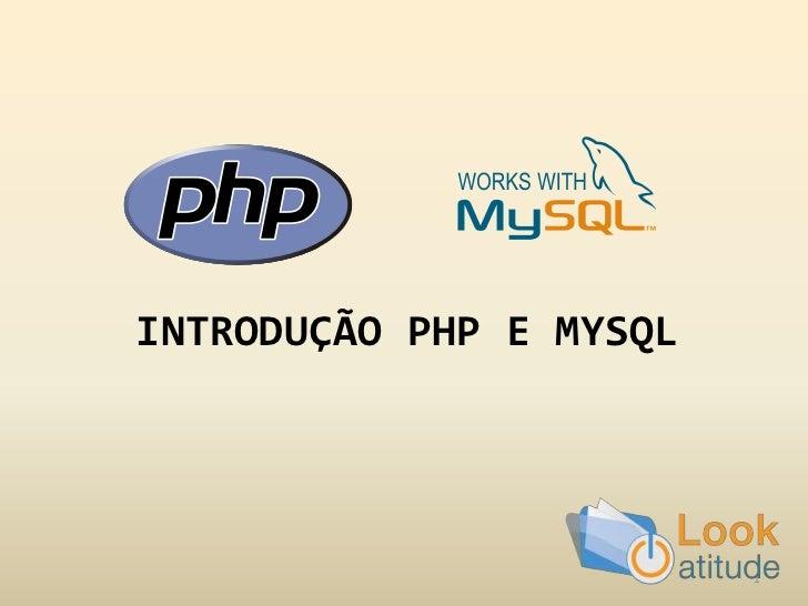 INTRODUÇÃO PHP E MYSQL                         1