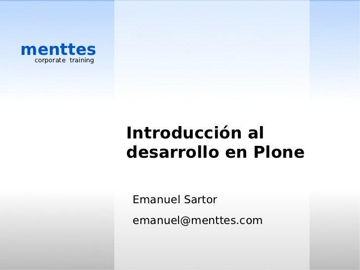 menttes  corporate training                           Introducción al                       desarrollo en Plone           ...