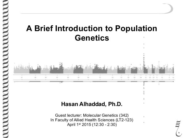 Hasan Alhaddad, Ph.D. Guest lecturer: Molecular Genetics (342) In Faculty of Allied Health Sciences (LT2-123) April 1st 20...