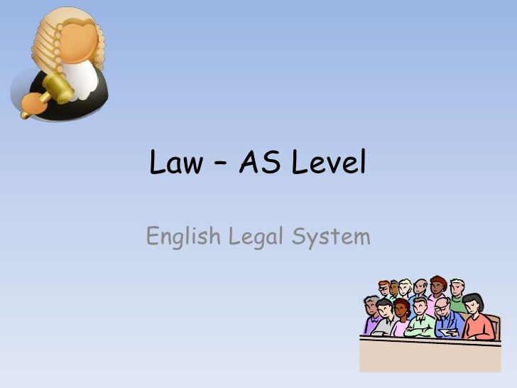 Law – AS Level<br />English Legal System<br />