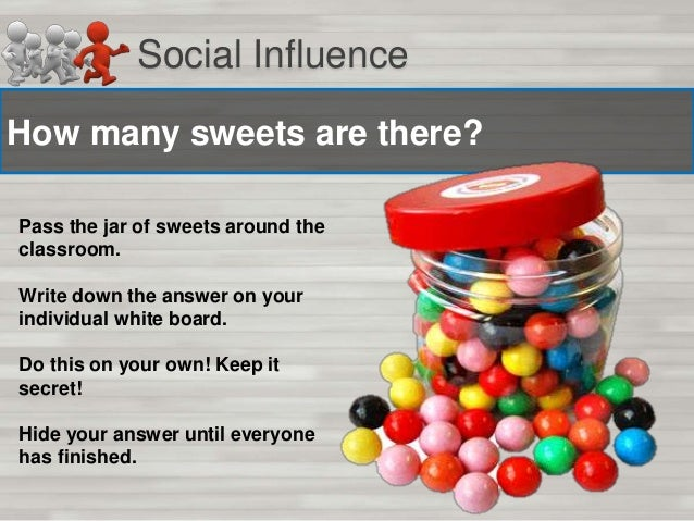 Social Influence So what did we find…? In pairs discuss: 1) Did you change your answer the second time? 2) If so, why did ...