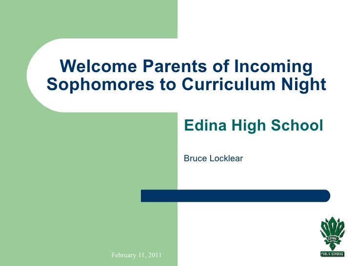 Welcome Parents of Incoming Sophomores to Curriculum Night Edina High School Bruce Locklear