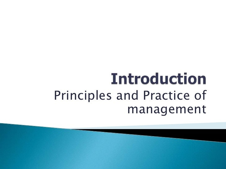 Introduction<br />Principles and Practice of management<br />