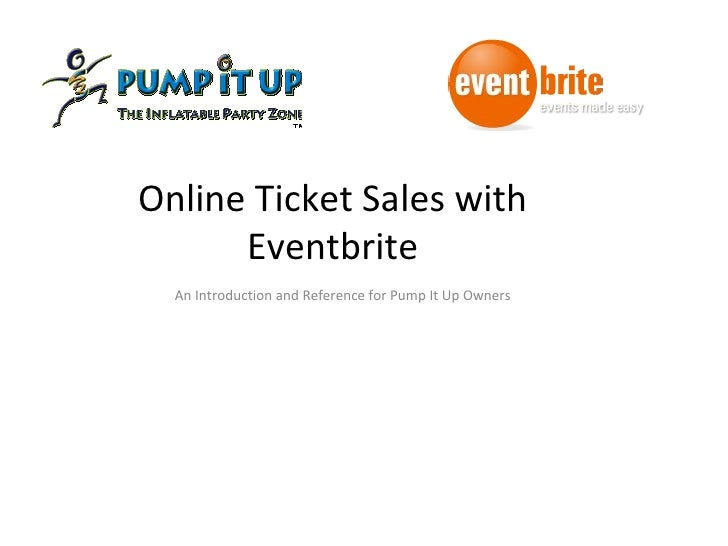 Online Ticket Sales with Eventbrite An Introduction and Reference for Pump It Up Owners