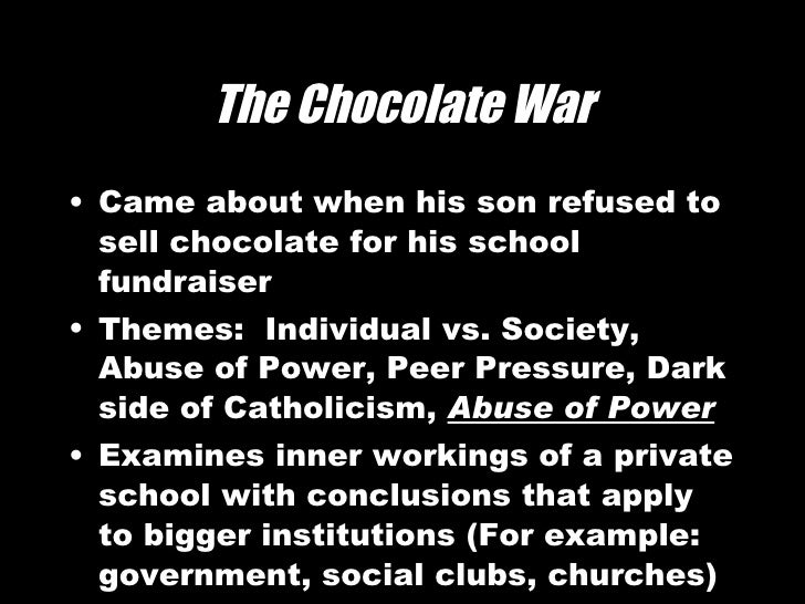 individualism and peer pressure in the chocolate war a novel by robert cormier The chocolate war robert cormier theme: nonconformity in the face of power grades: grades 9-10 summary: freshman jerry renault is trying to make his way at trinity high, a boys' prep school run by two despots: brother leon, the acting headmaster, and archie costello, the leader of a secret student society called the vigils.