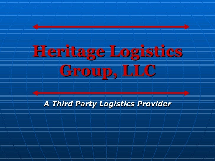 Heritage Logistics Group, LLC A Third Party Logistics Provider