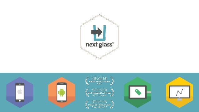 Introduction Next Glass was founded in 2012 on the premise of using science and software to ensure beer and wine drinkers ...