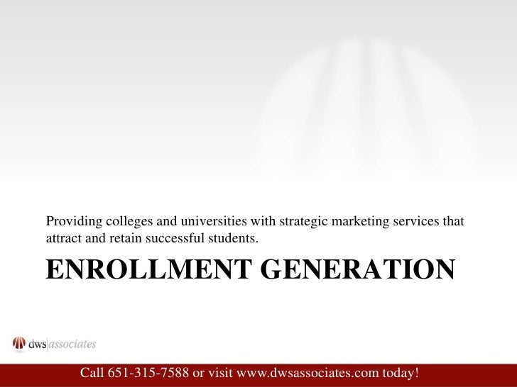 Enrollment generation<br />Providing colleges and universities with strategic marketing services that attract and retain s...