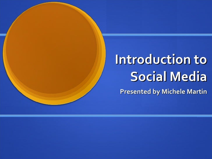 Introduction to Social Media Presented by Michele Martin