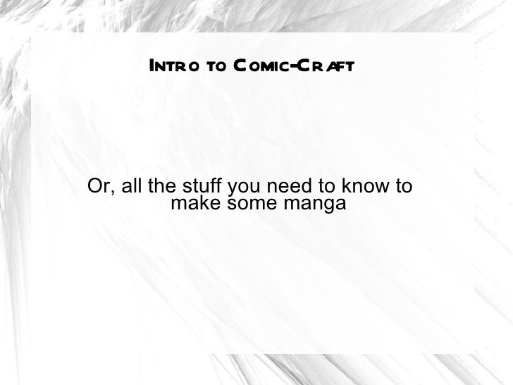 Intro to Comic-CraftOr, all the stuff you need to know to          make some manga