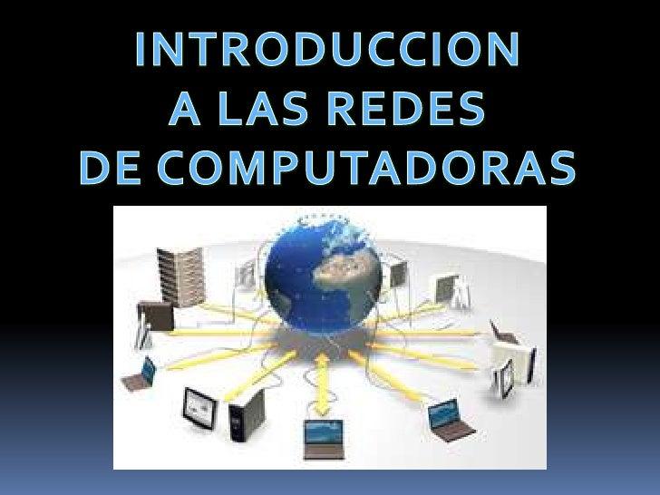 INTRODUCCION<br />A LAS REDES<br />DE COMPUTADORAS<br />
