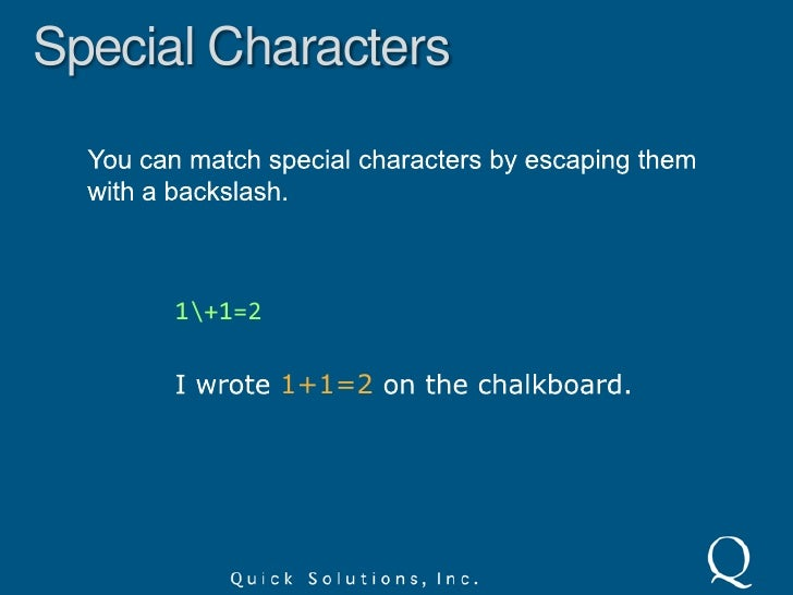 Literal Characters<br />Literals are case sensitive – capitalization matters!<br />regex<br />j<br />Jack is a boy<br />NO...
