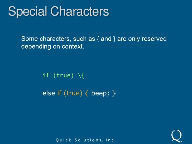 Special Characters<br />[  ^ $ .   ? * + ( )<br />