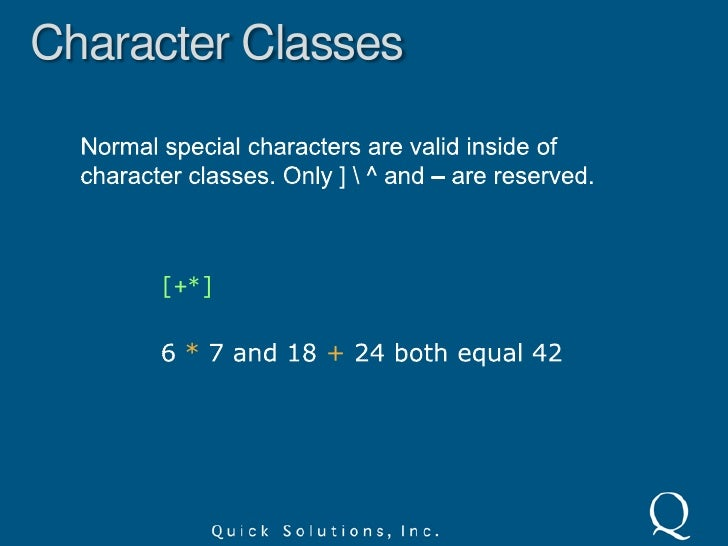 Character Classes<br />Hyphen is a reserved character inside a character class and indicates a range.<br />[0-9a-fA-F]<br ...