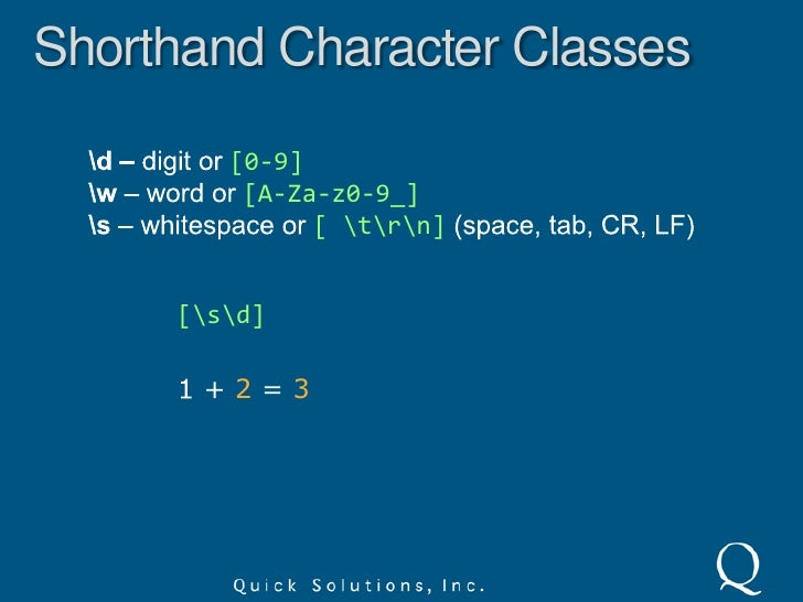 Character Classes<br />Caret inside a character class negates the match.<br />q[^u]<br />Qatar is home to quite a lot of I...