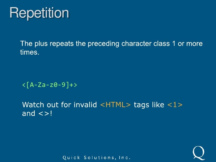 Shorthand Character Classes<br />D – non-digit or [^d]<br />W – non-word or [^w]<br />S – non-whitespace or [^s]<br />[D]<...