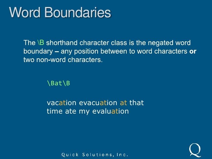 Anchors<br />The A and  shorthand character classes are like<br />^ and $ but only match the start and end of the string....