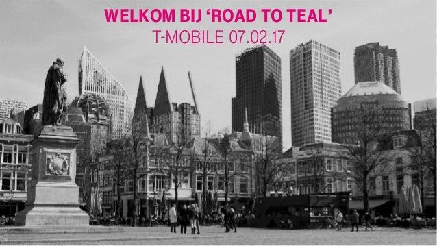 Welkom bij 'Road to teal' T-Mobile 07.02.17