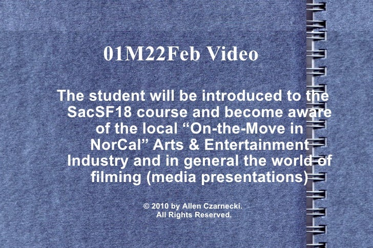 "01M22Feb Video The student will be introduced to the SacSF18 course and become aware of the local ""On-the-Move in NorCal"" ..."