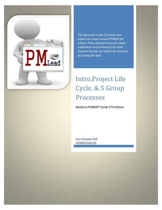 This document is part of a series that        explain the newly released PMBOK 5th        edition. These documents provide...