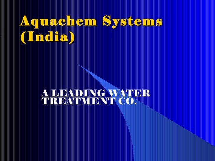 Aquachem Systems (India) A LEADING WATER  TREATMENT CO.