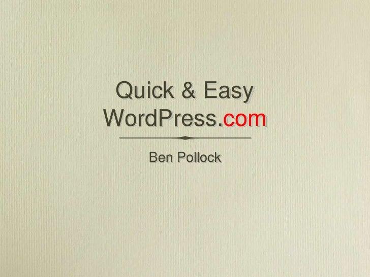 Quick & EasyWordPress.com   Ben Pollock