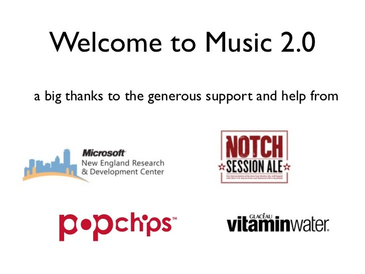 Welcome to Music 2.0a big thanks to the generous support and help from