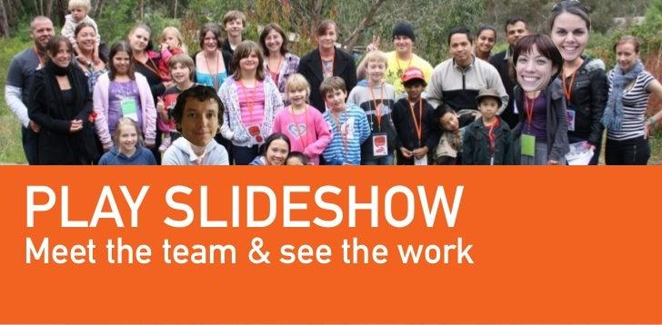 PLAY SLIDESHOWMeet the team & see the work