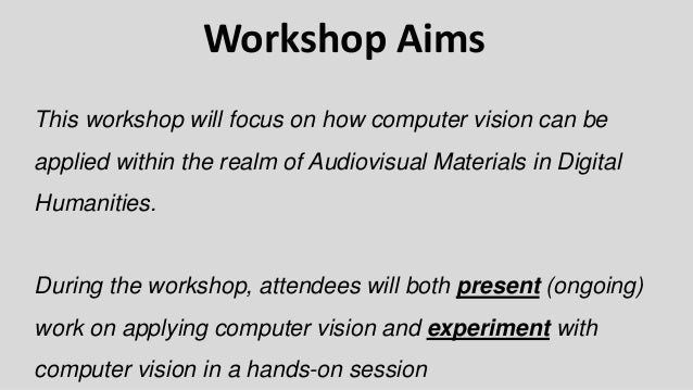Workshop Organisers Matthew Lincoln Getty Research Institute Mark Williams Darthmouth College Benoit Sequin École Polytech...