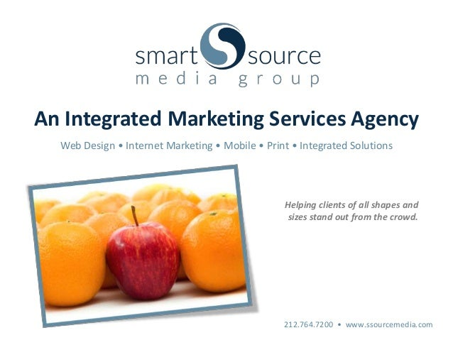 An Integrated Marketing Services Agency  Web Design • Internet Marketing • Mobile • Print • Integrated Solutions          ...
