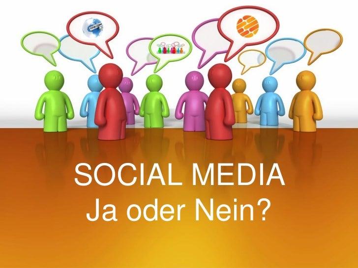 SOCIAL MEDIA Ja oder Nein?