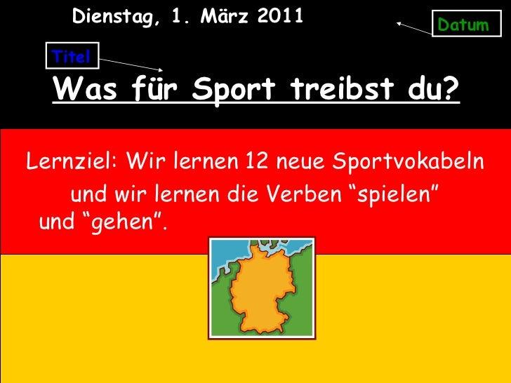 Was für Sport treibst du? <ul><li>Lernziel: Wir lernen 12 neue Sportvokabeln </li></ul><ul><li>und wir lernen die Verben  ...