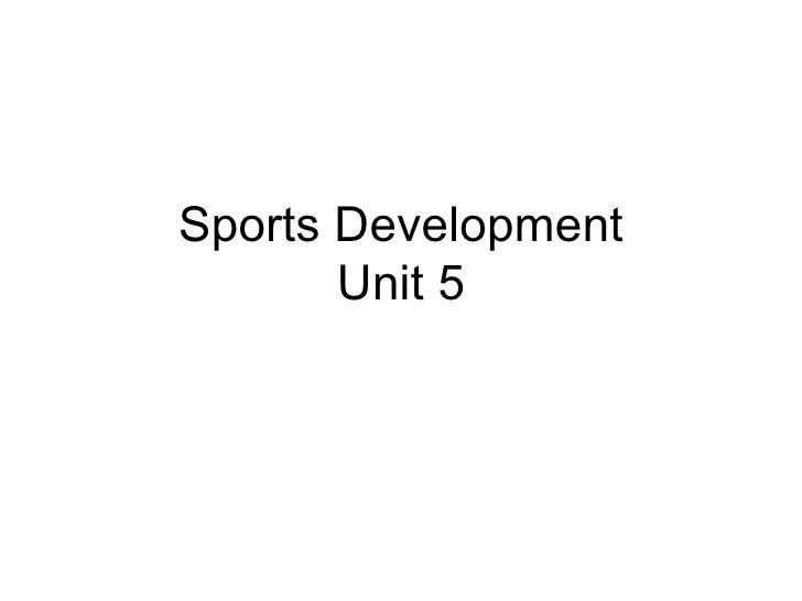 Sports Development Unit 5