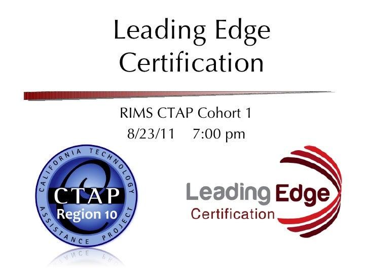Leading Edge Certification RIMS CTAP Cohort 1 8/23/11  7:00 pm