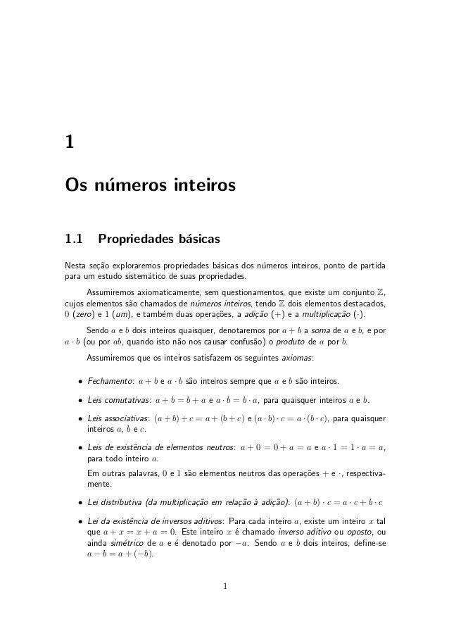 1 Os n¶umeros inteiros 1.1 Propriedades b¶asicas Nesta se»c~ao exploraremos propriedades b¶asicas dos n¶umeros inteiros, p...