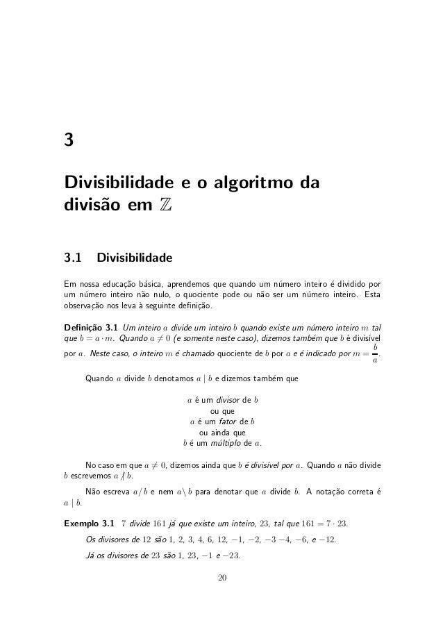 3 Divisibilidade e o algoritmo da divis~ao em Z 3.1 Divisibilidade Em nossa educa»c~ao b¶asica, aprendemos que quando um n...