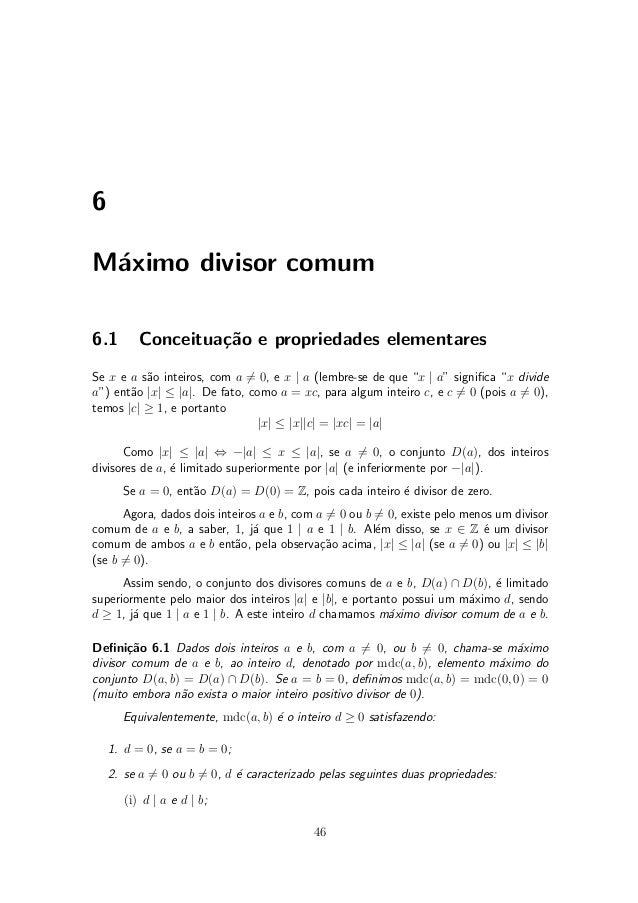 6 M¶aximo divisor comum 6.1 Conceitua»c~ao e propriedades elementares Se x e a s~ao inteiros, com a 6= 0, e x j a (lembre-...