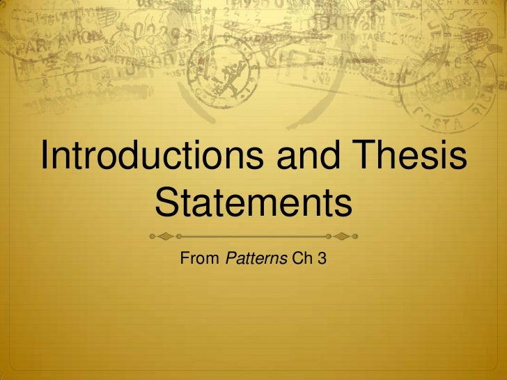 Introductions and Thesis       Statements       From Patterns Ch 3