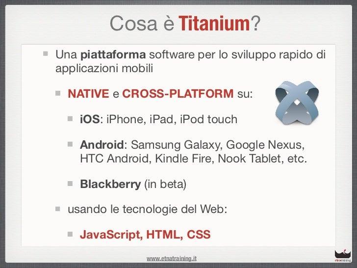 Mobile Apps per iOS e Android con Appcelerator Titanium Slide 2