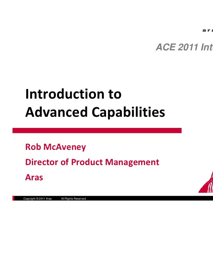 ACE 2011 International Introduction to Introduction to Advanced Capabilities Rob McAveney Rob McAveney Director of Product...