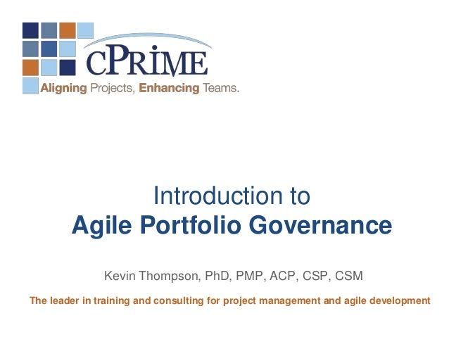 Kevin Thompson, PhD, PMP, ACP, CSP, CSM The leader in training and consulting for project management and agile development...