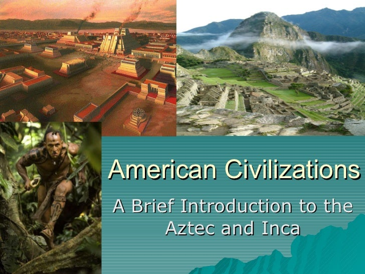 American Civilizations A Brief Introduction to the Aztec and Inca