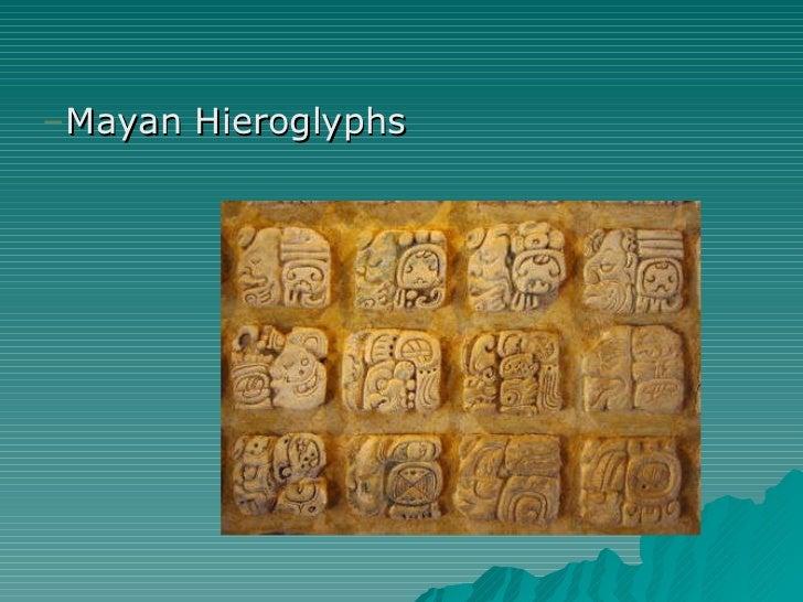 <ul><ul><li>Mayan Hieroglyphs </li></ul></ul>