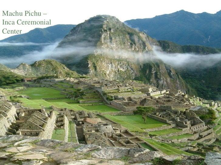 Machu Pichu – Inca Ceremonial Center